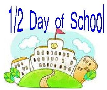 School building with green grass, and 3 trees. It says 1/2 Day of School